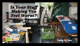 Is Your Stuff Making You Feel Worse?