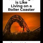Fibromyalgia is like living on a roller coaster