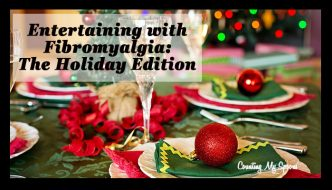 Entertaining with Fibro: The Holiday Edition