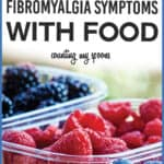 Improving Fibromyalgia Symptoms with Food