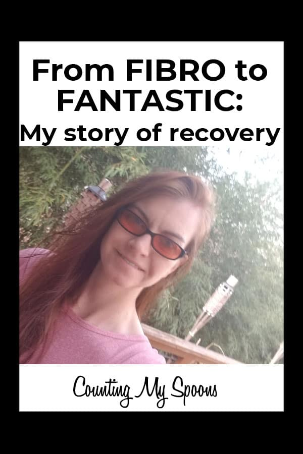 From Fibro to Fantastic: My story of recovery