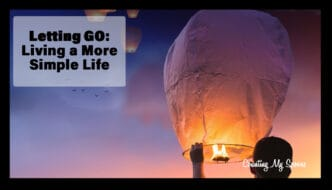Letting go: Living a more simple life