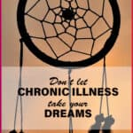 Don't let chronic illness take your dreams