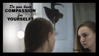 Do you have compassion for yourself?