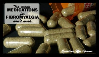 Too many medications for fibromyalgia don't work