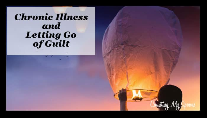 Letting go of guilt with chronic illness