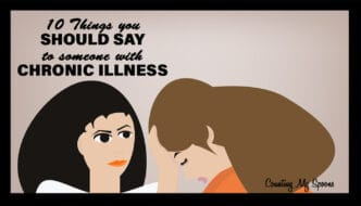 10 things you should say to someone with chronic illness