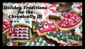 Holiday traditions for the chronically ill