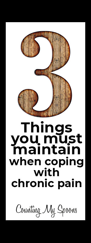 The 3 things you must maintain when coping with chronic pain
