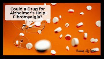 Using the Alzheimer's drug Mementine to treat fibromyalgia - does it work?