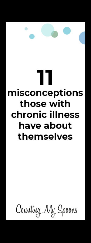 11 Misconceptions about chronic illness