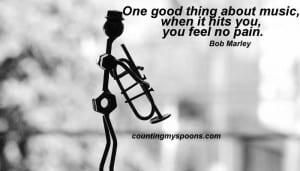 When Music Hits You, You feel No Pain - Bob Marley