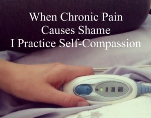 When chronic pain causes shame, practice self-compassion