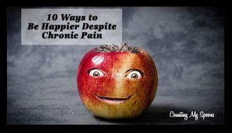 10 ways to be happier despite chronic pain