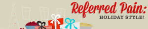 Referred Pain: A Holiday Style Guide