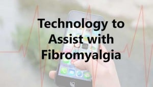 Technology to Assist with Fibromyalgia