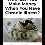 How can you make money when you have chronic illness? (image of money) Counting My Spoons