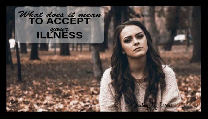 What does it mean to accept your illness?