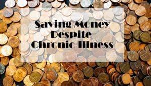 Saving Money Despite Chronic Illness