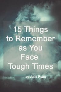 15 Things to Remember When You're Facing Tough Times