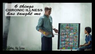 6 things chronic illness has taught me