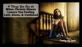 4 things you can do when chronic illness leaves you feeling lost, alone, & confused