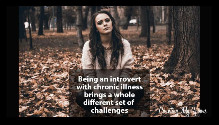 4 challenges of being an introvert with chronic illness