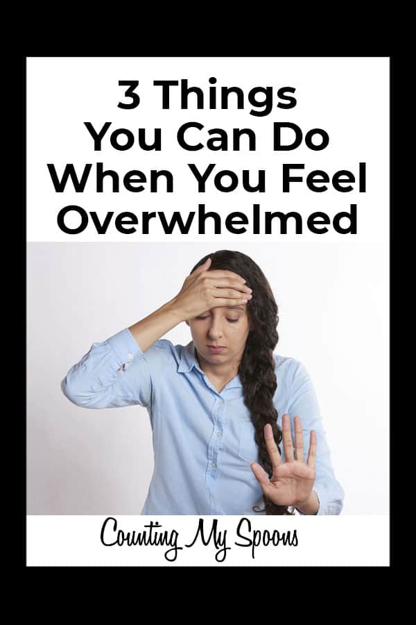 3 things I do when I feel stuck and overwhelmed