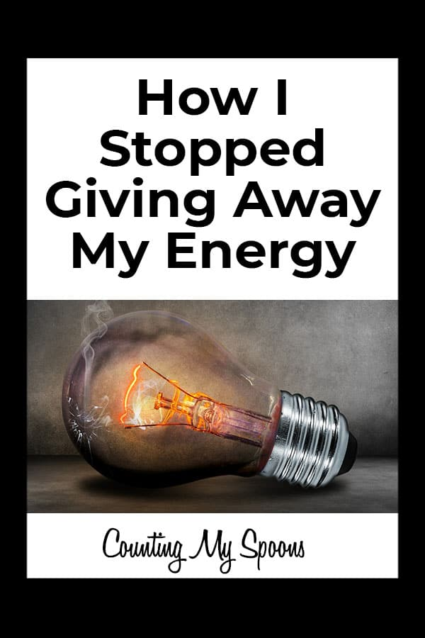 How I stopped giving away my energy