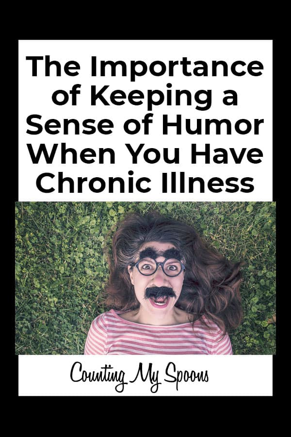 The importance of keeping a sense of humor when you have chronic illness