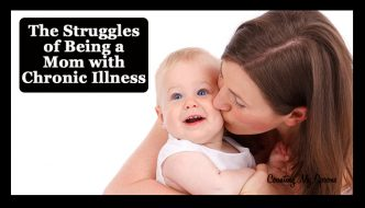 The struggles of being a mom with chronic illness