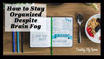 How to stay organized despite brain fog