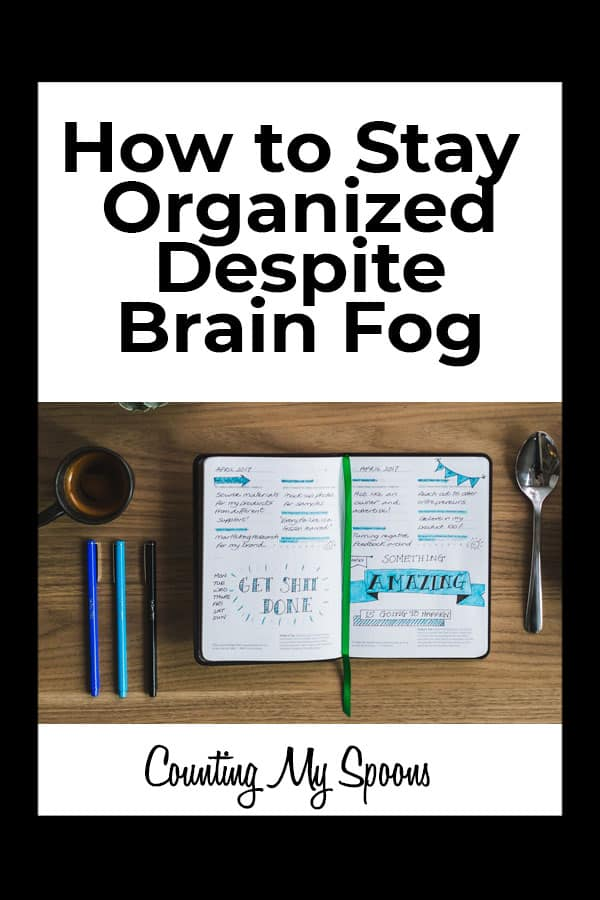How to stay organized with brain fog