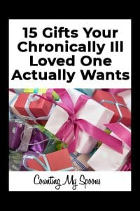 15 gifts your loved one with chronic illness actually wants to receive
