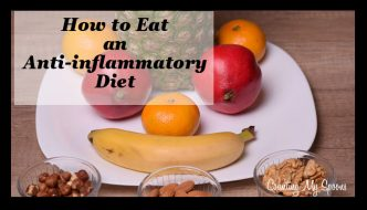 How to eat an anti-inflammatory diet and why you should