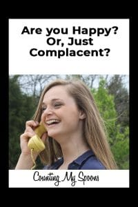 Are you happy? Or, just complacent?