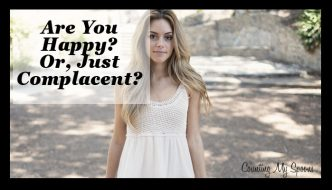 Are you happy or just complacent?