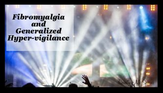 What is generalized hyper-vigilance? And what does it have to do with fibromyalgia?