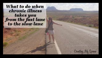 What to do when chronic illness takes you from life in the fast lane to life in the slow lane