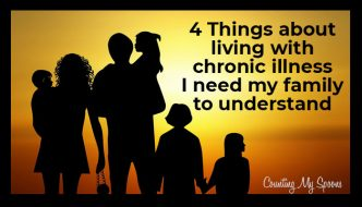 Four Things About Chronic Illness My Family Needed To Know