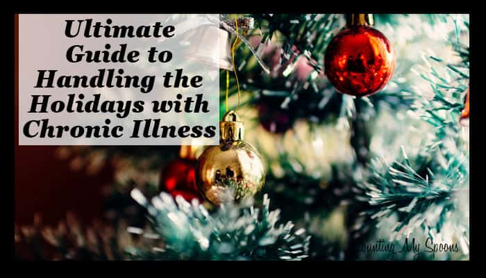 Handling the Challenges of the Holidays with Chronic Illness: The Ultimate Guide