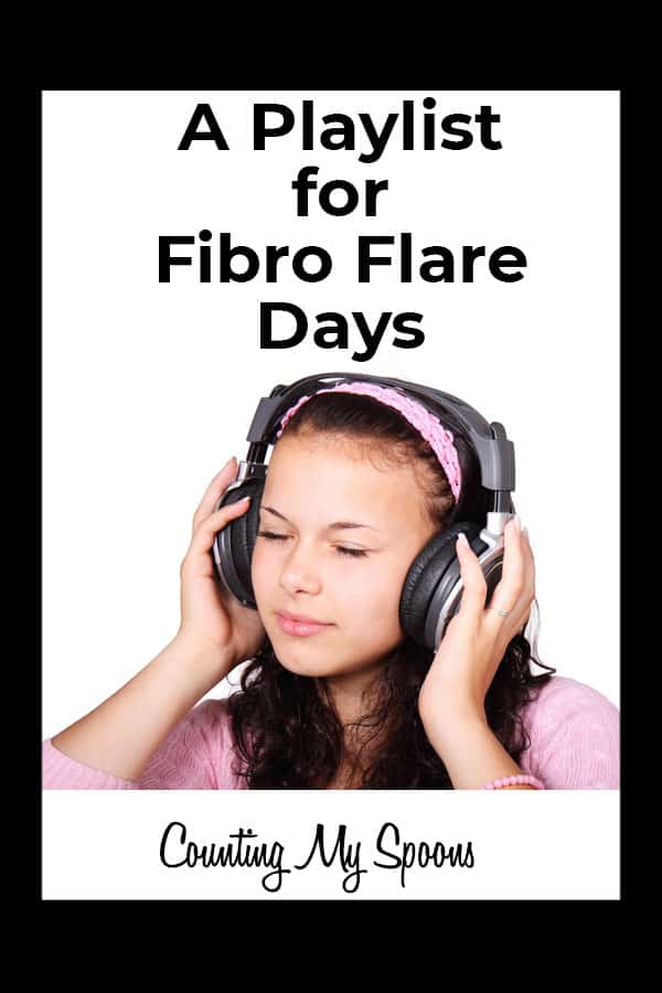My Playlist for Fibro Flare Days
