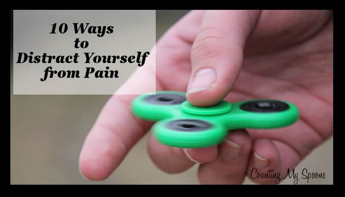 Distraction as Pain Reliever: 10 ways to distract yourself from pain
