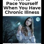 How to pace yourself when you have chronic illness (image of gothic girl holding hourglass under the moon) - Counting My Spoons