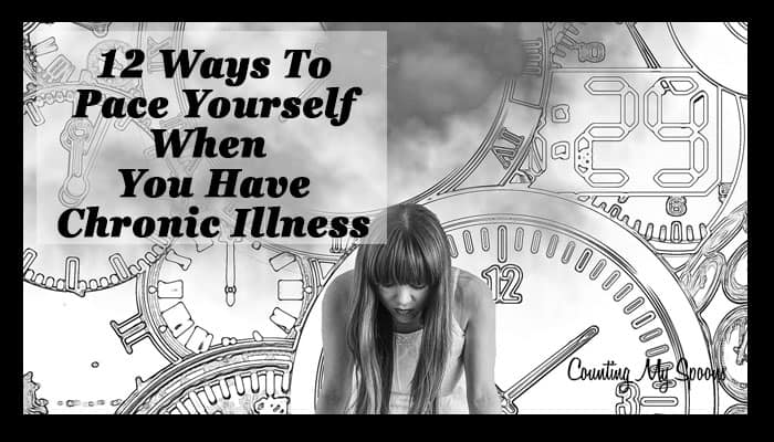 How to pace yourself when you have chronic illness (image of distressed girl surrounded by clocks) - Counting My Spoons
