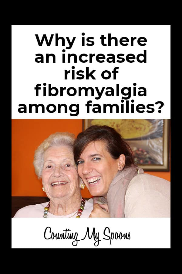Why is there an increased risk of fibromyalgia among families?