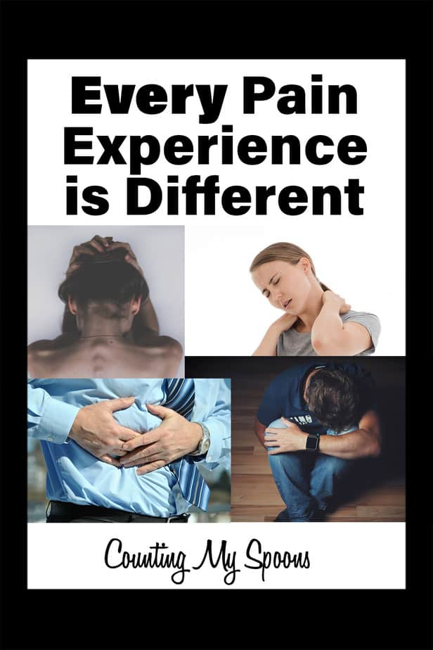 Every pain experience is different