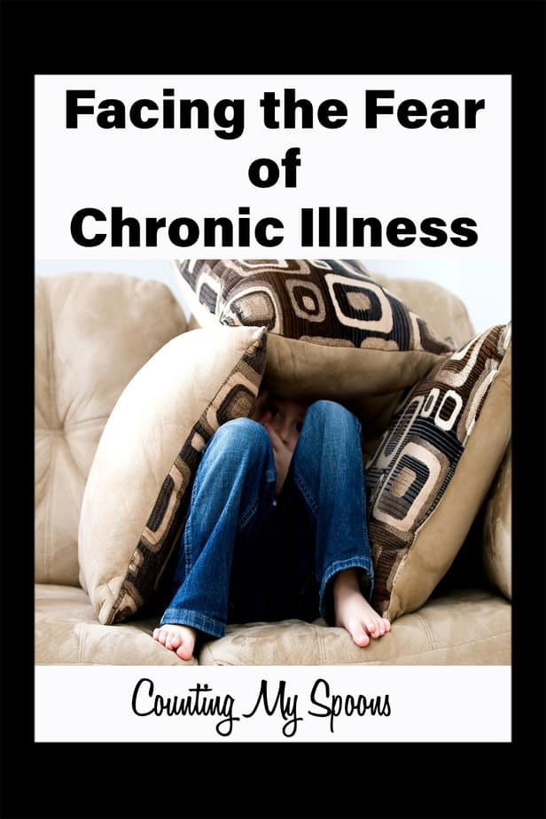 Facing the fear of chronic illness