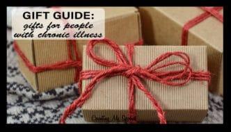 Chronic Illness Gift Guide